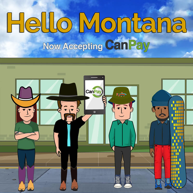 Welcome Montana- Now Accepting CanPay